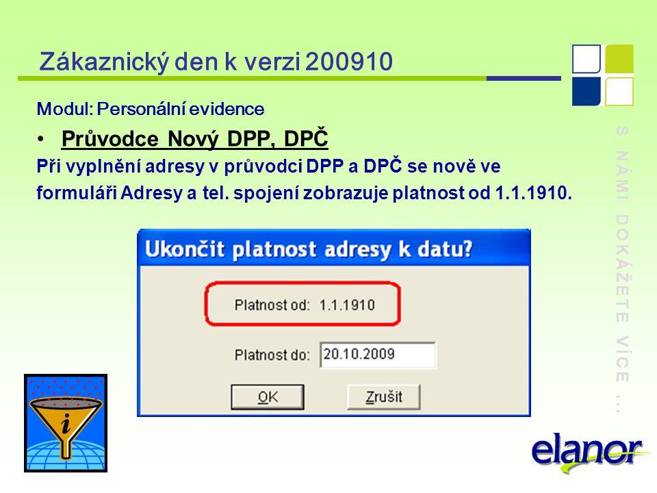 S NÁMI DOKÁŽETE VÍCE... Zákaznický den k verzi 200910 Modul: Personální evidence Průvodce Nový DPP, DPČ Při vyplnění adresy v průvodci DPP a DPČ se no