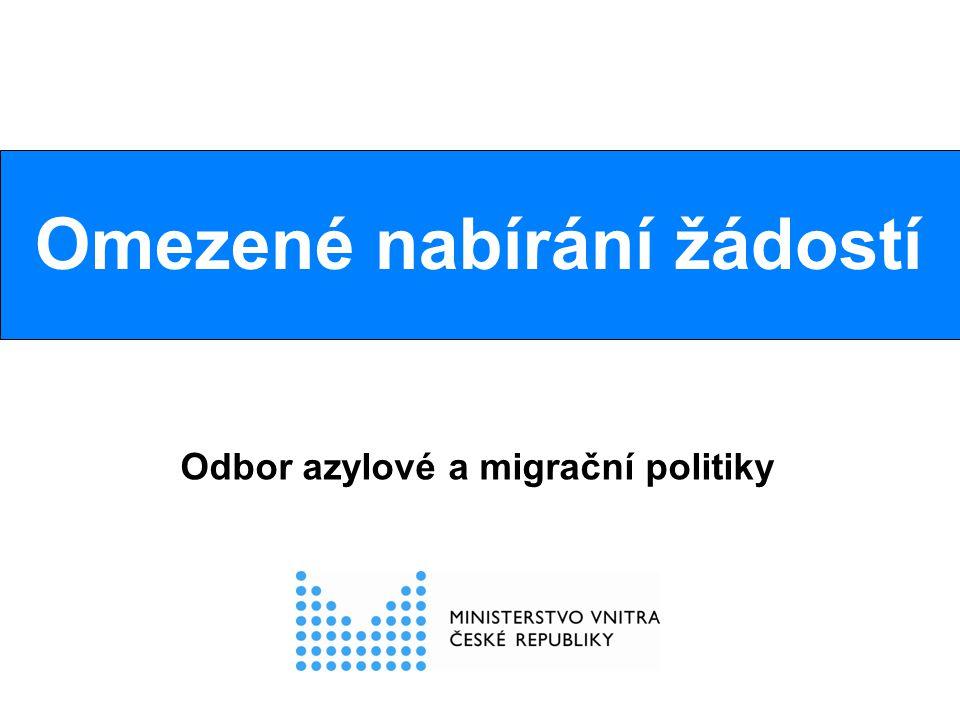 Omezené nabírání žádostí Odbor azylové a migrační politiky