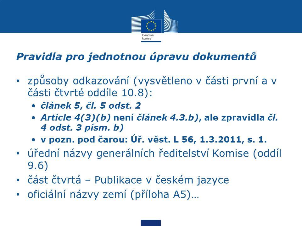Pravidla pro jednotnou úpravu dokumentů způsoby odkazování (vysvětleno v části první a v části čtvrté oddíle 10.8): článek 5, čl.