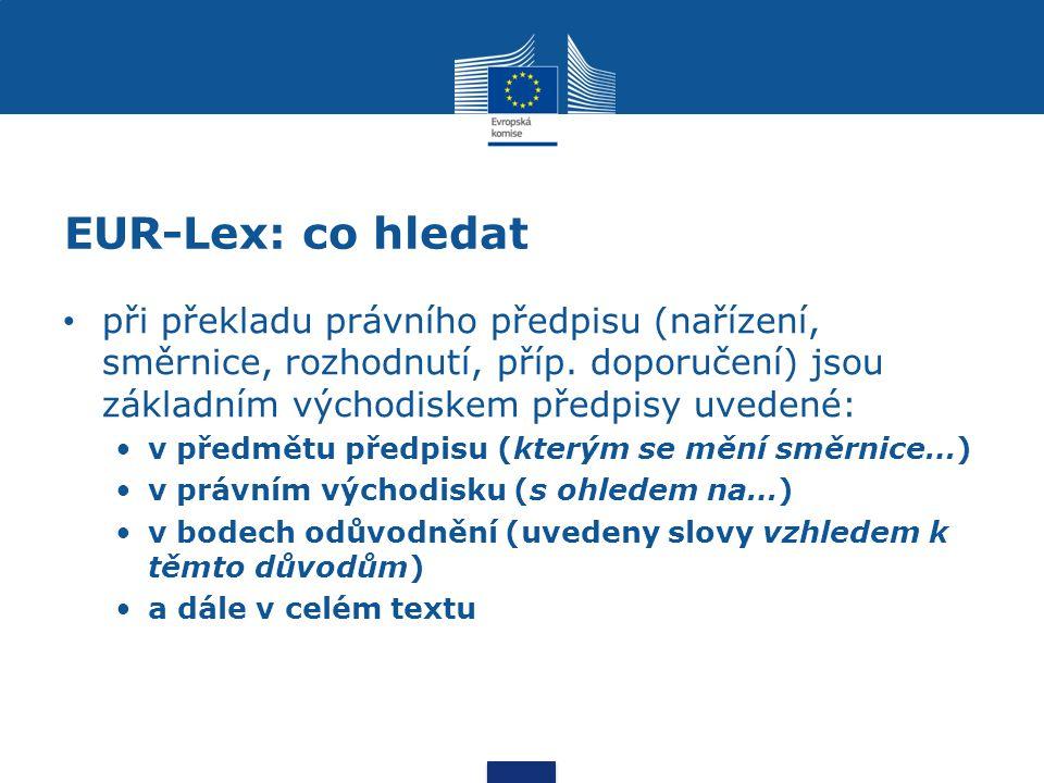 EUR-Lex: co hledat (II) názvy právních předpisů ani citace z nich nelze překládat ad hoc; je nutné název každého předpisu dohledat, přesně jej citovat a použít příslušnou terminologii