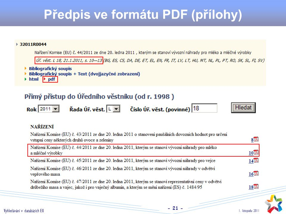 - 21 - 1. listopadu 2011 Vyhledávání v databázích EU Předpis ve formátu PDF (přílohy)