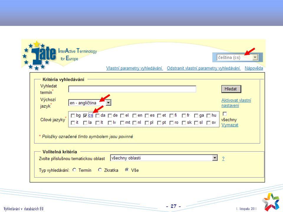 - 27 - 1. listopadu 2011 Vyhledávání v databázích EU