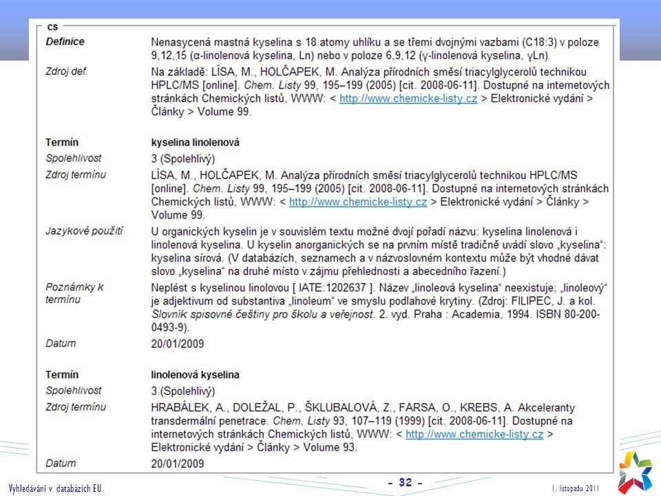 - 32 - 1. listopadu 2011 Vyhledávání v databázích EU