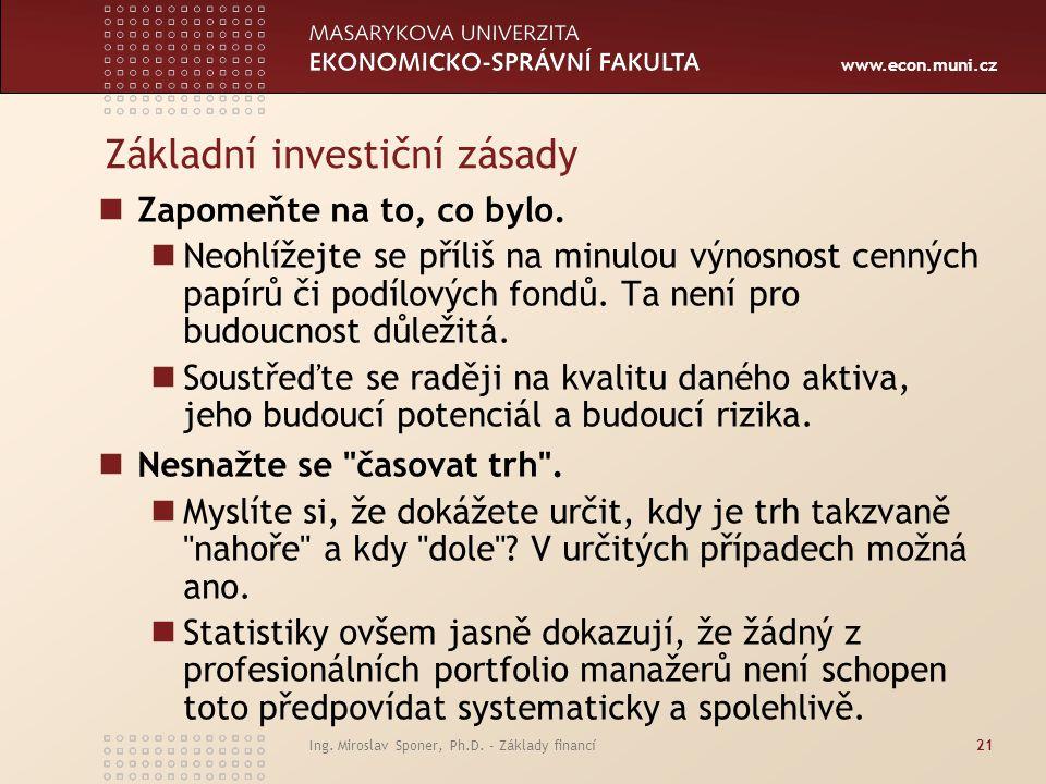 www.econ.muni.cz Základní investiční zásady Zapomeňte na to, co bylo.