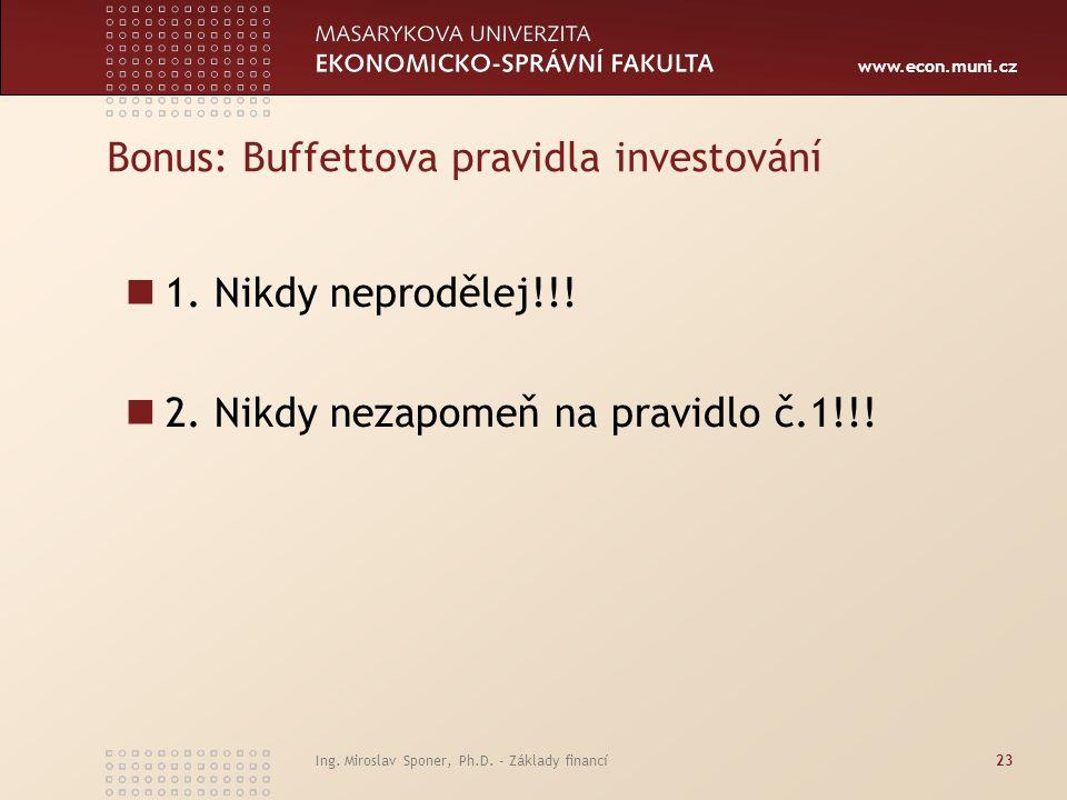 www.econ.muni.cz Bonus: Buffettova pravidla investování 1.