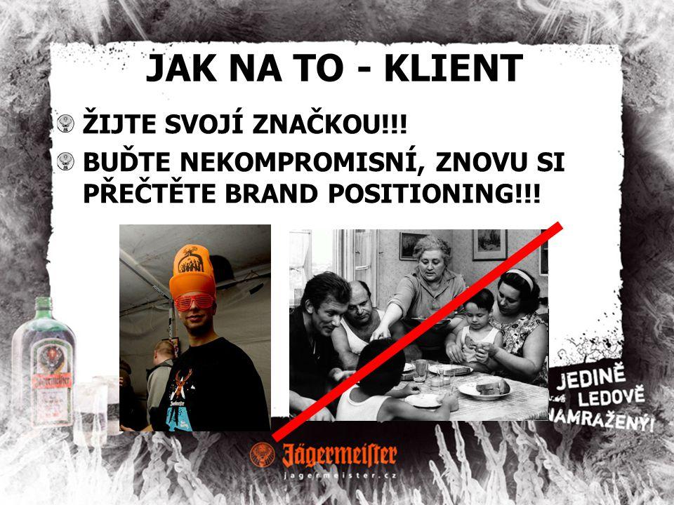 JAK NA TO - KLIENT ŽIJTE SVOJÍ ZNAČKOU!!.