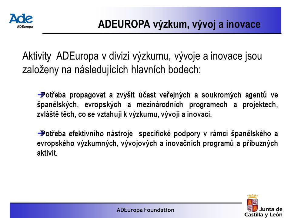 Proyecto: La foca monje ADEuropa Foundation Aktivity ADEuropa v divizi výzkumu, vývoje a inovace jsou založeny na následujících hlavních bodech:  Potřeba propagovat a zvýšit účast veřejných a soukromých agentů ve španělských, evropských a mezinárodních programech a projektech, zvláště těch, co se vztahují k výzkumu, vývoji a inovaci.