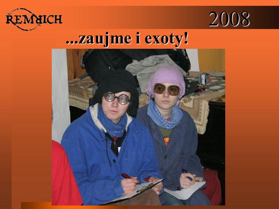 2008...zaujme i exoty!