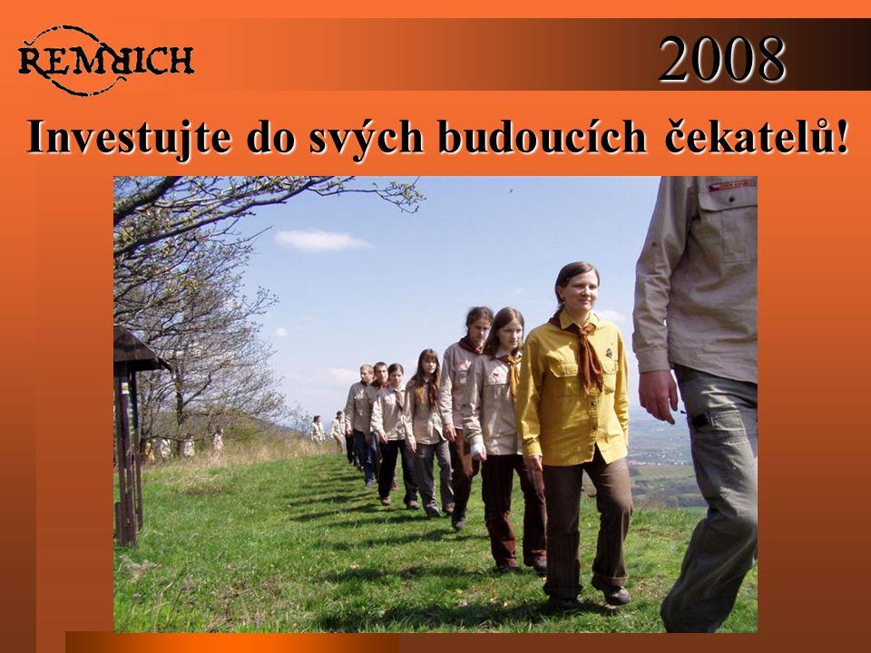 2008 Investujte do svých budoucích čekatelů!