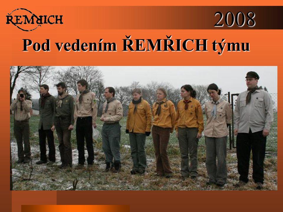 2008 Pod vedením ŘEMŘICH týmu