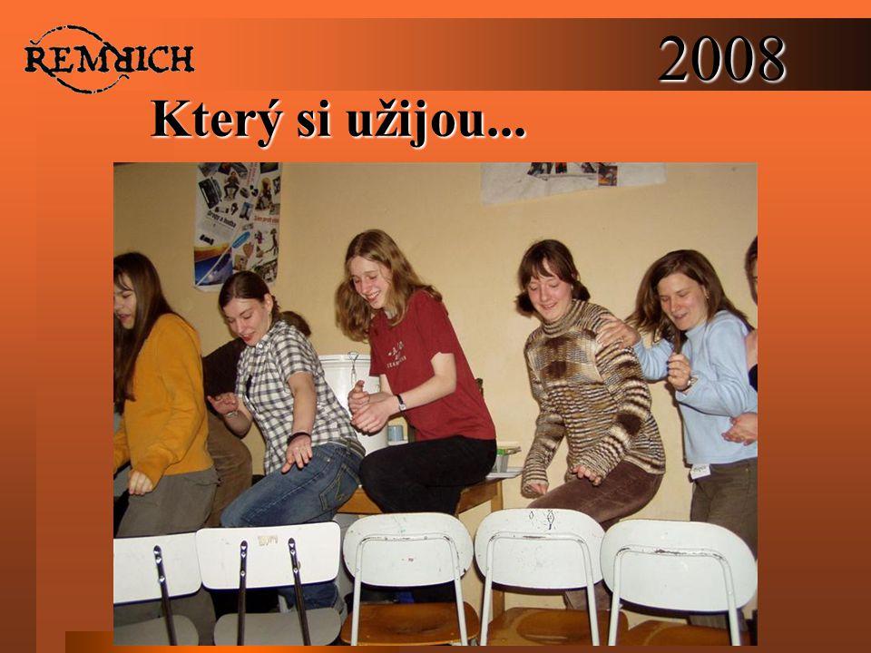 2008 Který si užijou...
