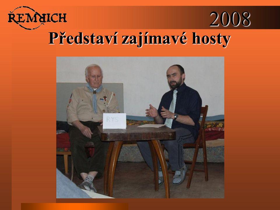 2008 Představí zajímavé hosty