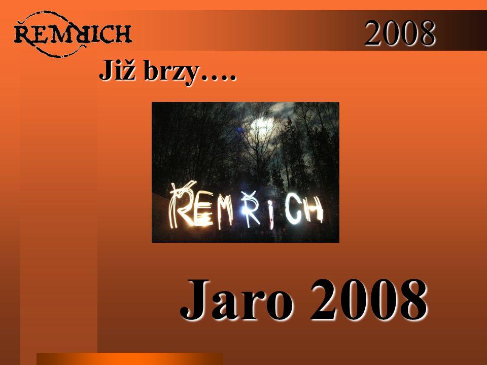 2008 Již brzy…. Jaro 2008