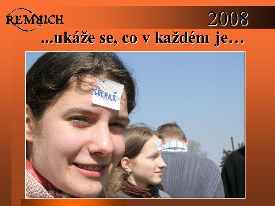 2008...ukáže se, co v každém je…
