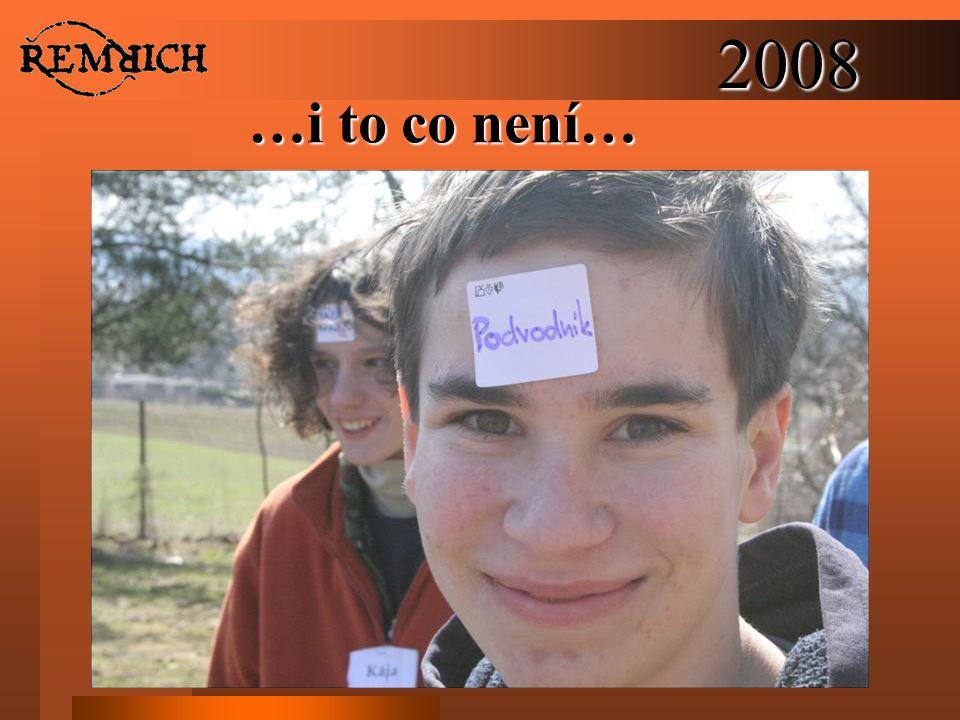 2008 …i to co není…
