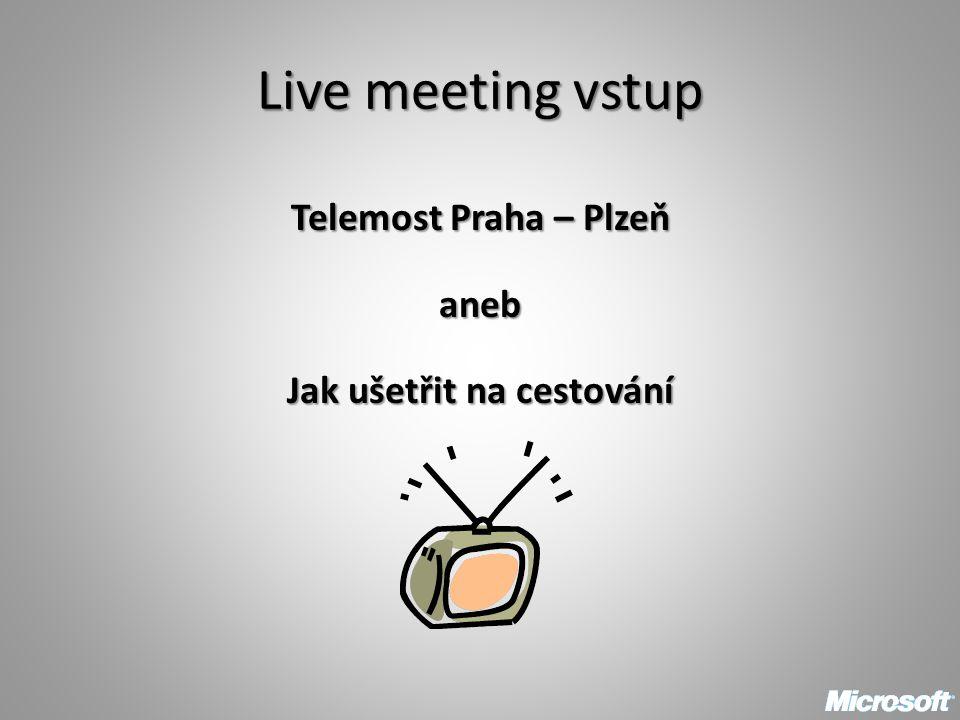 Live meeting vstup Telemost Praha – Plzeň aneb Jak ušetřit na cestování