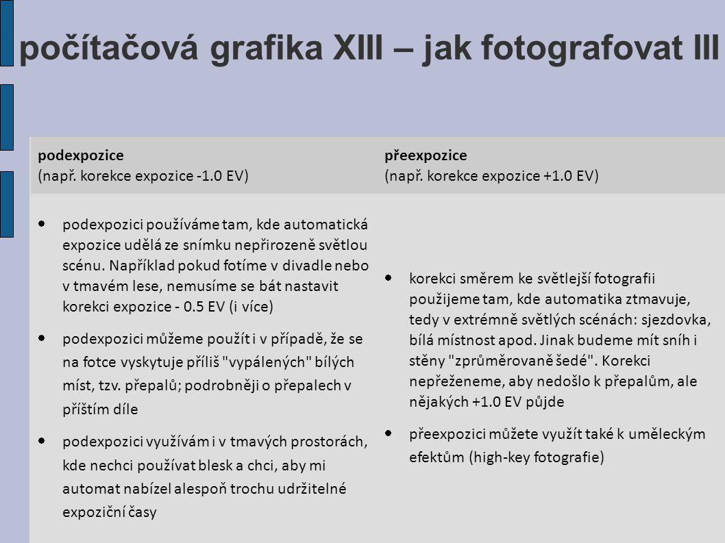počítačová grafika XIII – jak fotografovat III podexpozice (např.