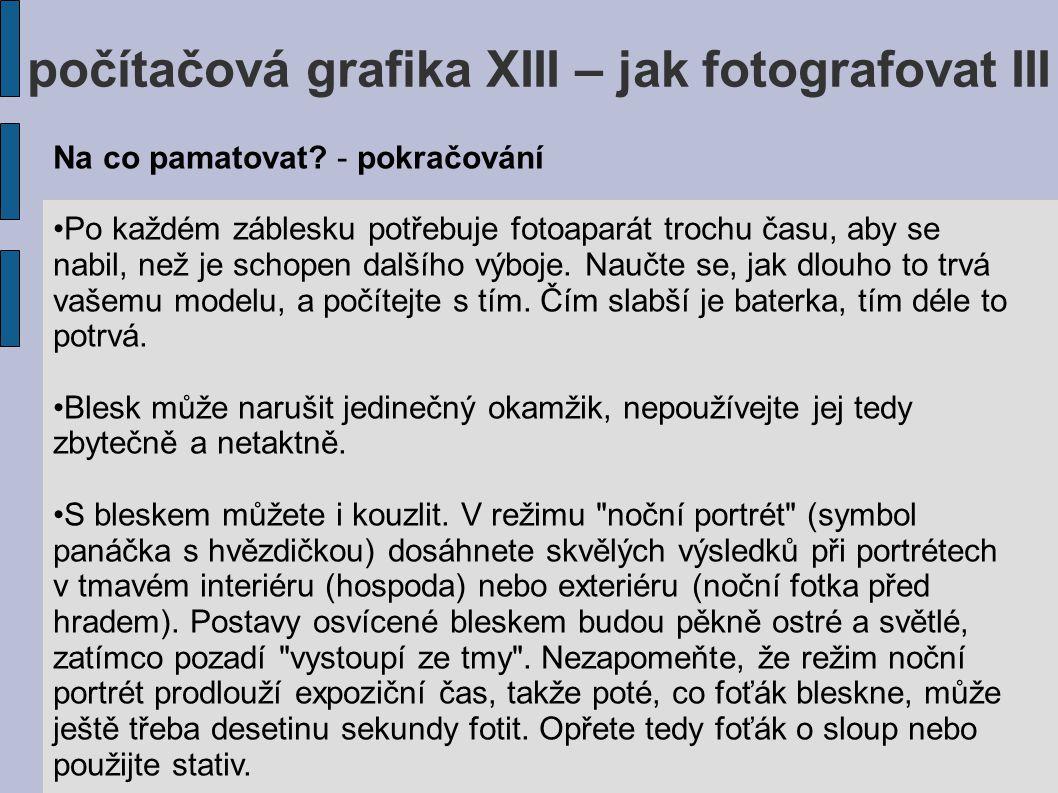 počítačová grafika XIII – jak fotografovat III Na co pamatovat.