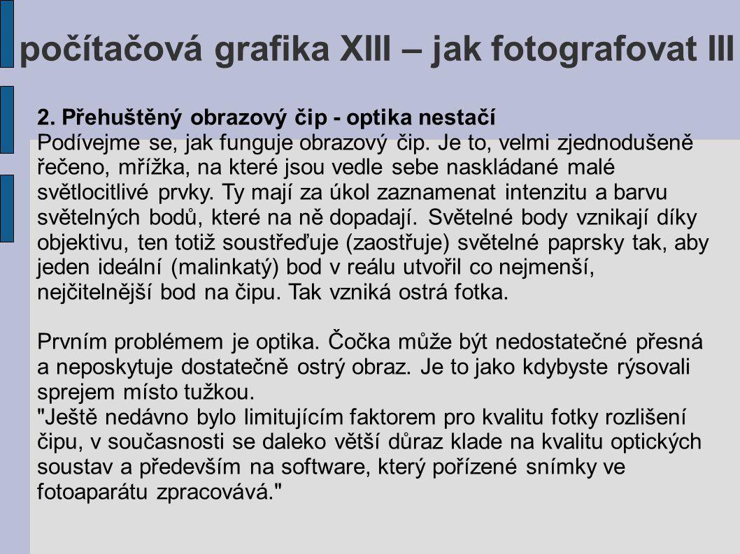 počítačová grafika XIII – jak fotografovat III 2.