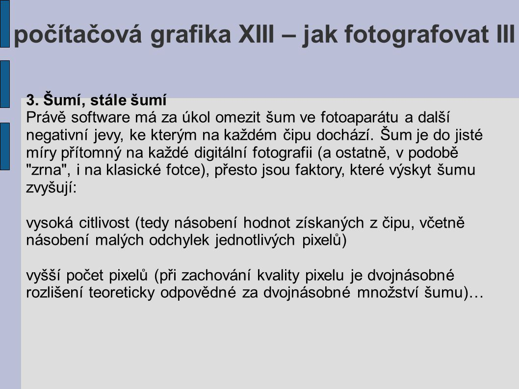 počítačová grafika XIII – jak fotografovat III 3.