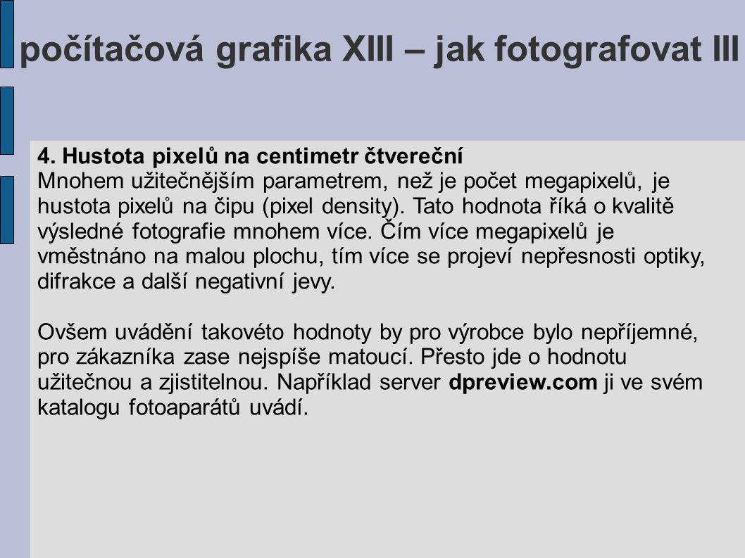 počítačová grafika XIII – jak fotografovat III 4.