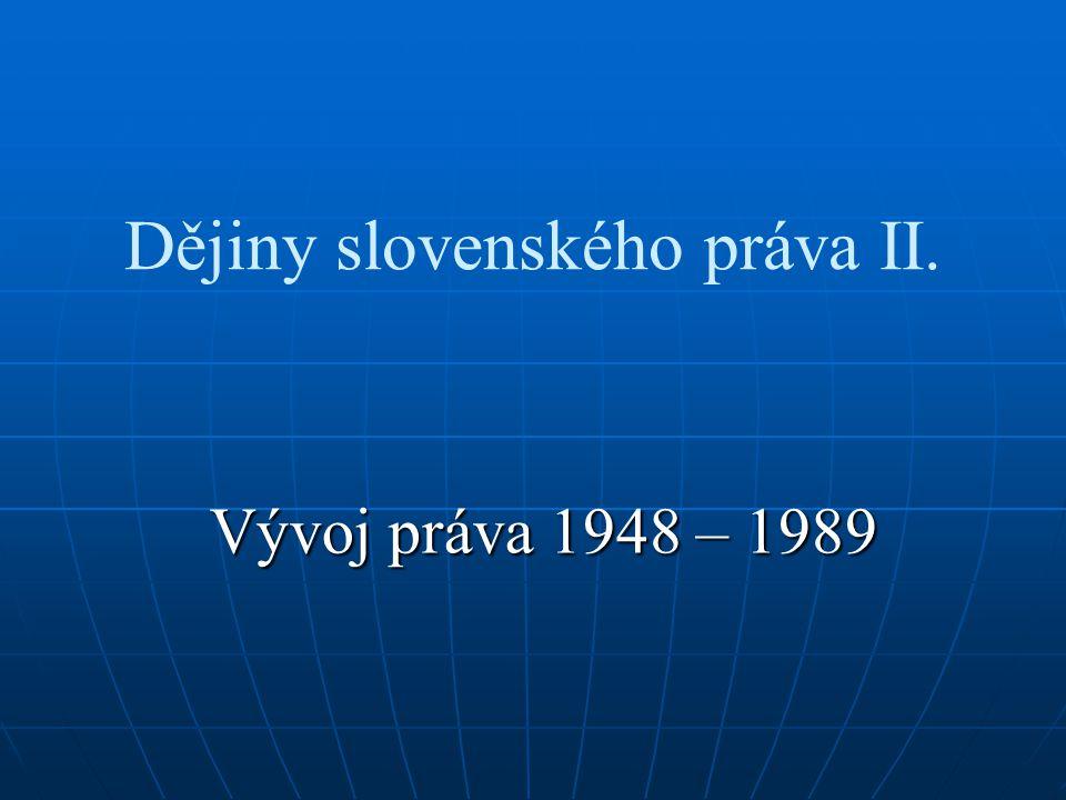 Dějiny slovenského práva II. Vývoj práva 1948 – 1989