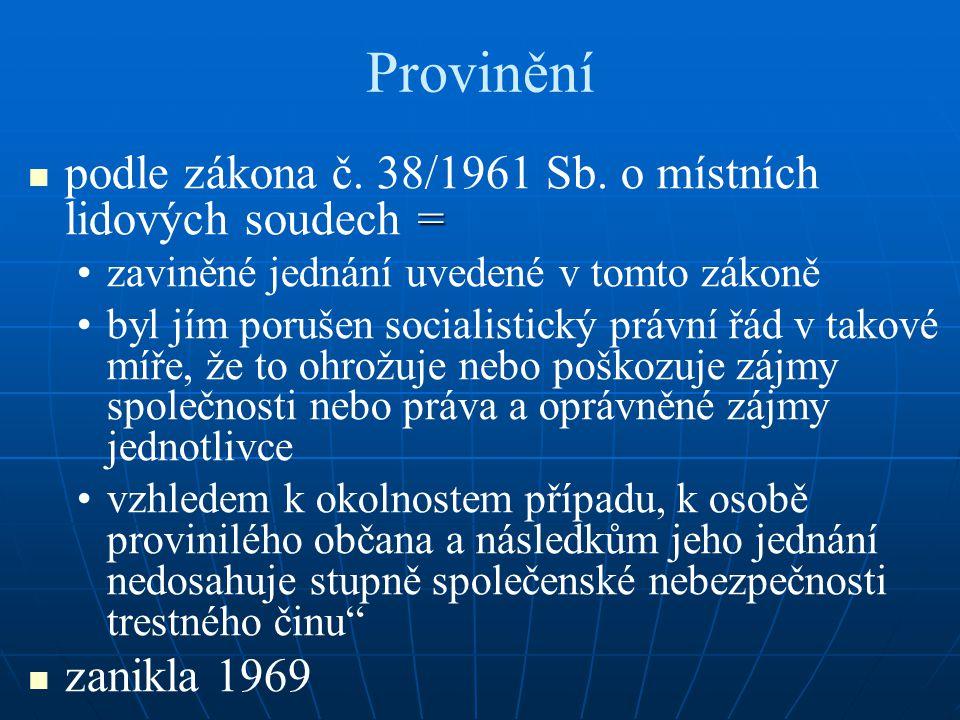 Provinění = podle zákona č. 38/1961 Sb.