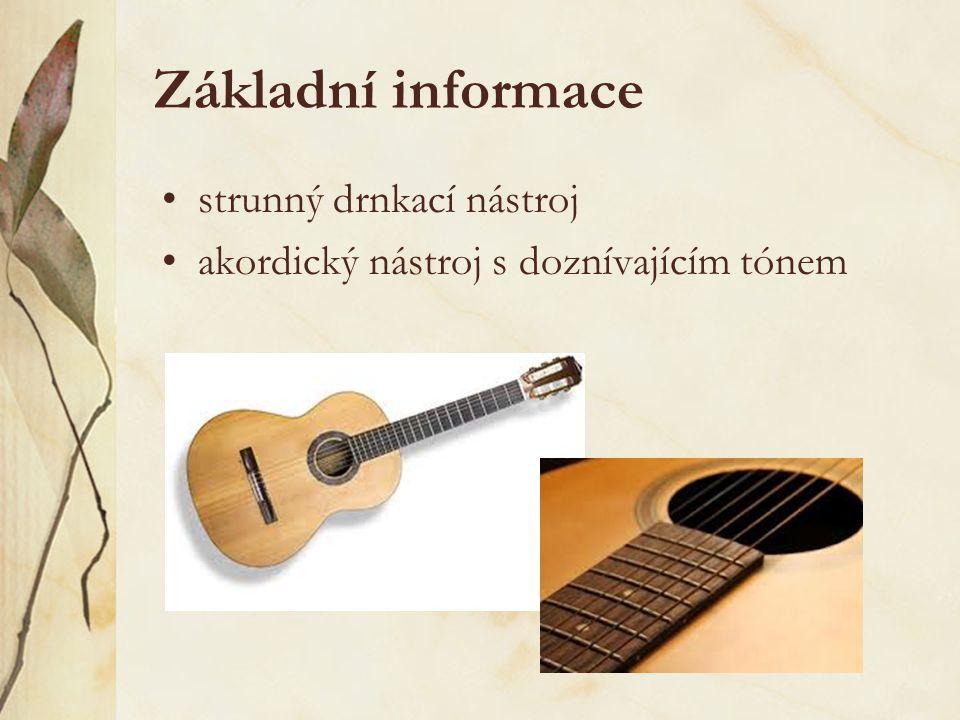 Základní informace strunný drnkací nástroj akordický nástroj s doznívajícím tónem
