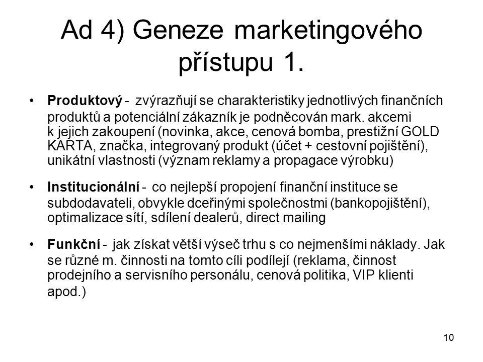 10 Ad 4) Geneze marketingového přístupu 1.