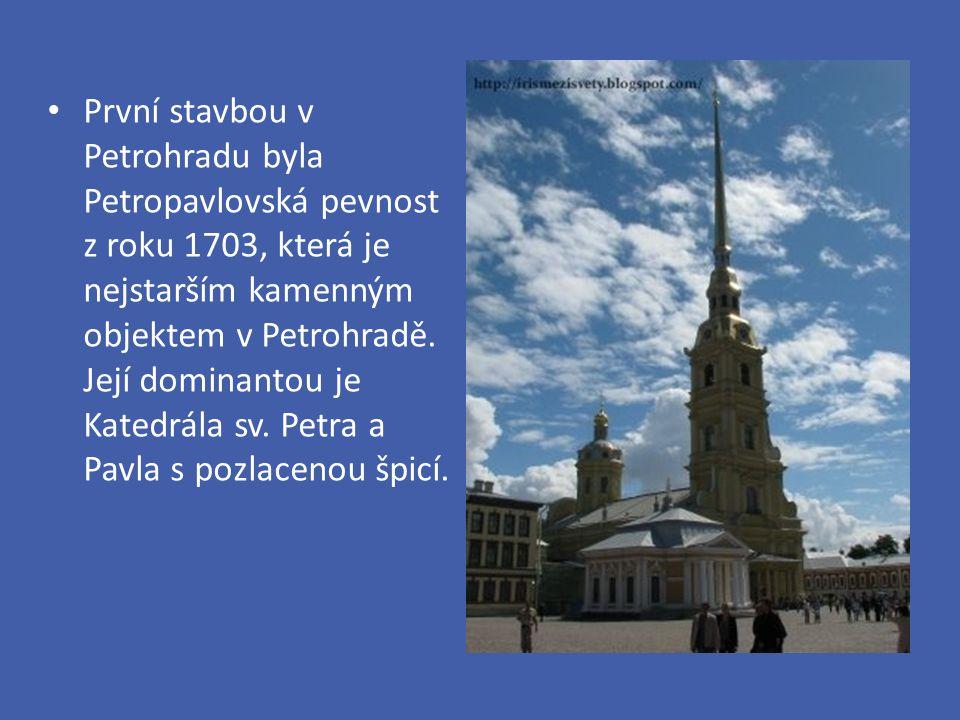 První stavbou v Petrohradu byla Petropavlovská pevnost z roku 1703, která je nejstarším kamenným objektem v Petrohradě. Její dominantou je Katedrála s