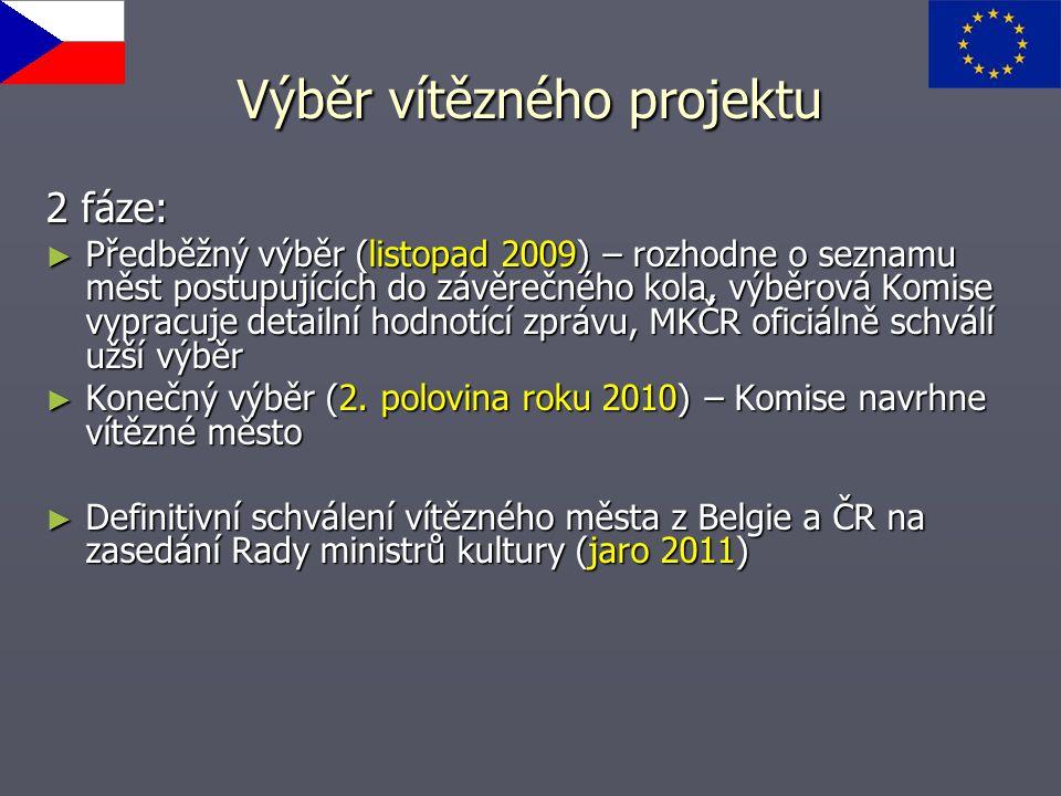 Výběr vítězného projektu 2 fáze: ► Předběžný výběr (listopad 2009) – rozhodne o seznamu měst postupujících do závěrečného kola, výběrová Komise vyprac