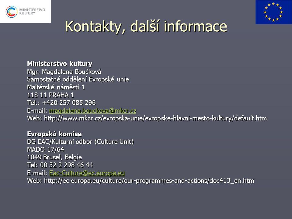 Kontakty, další informace Ministerstvo kultury Mgr. Magdalena Boučková Samostatné oddělení Evropské unie Maltézské náměstí 1 118 11 PRAHA 1 Tel.: +420