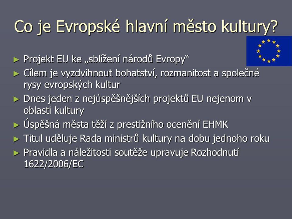 """Co je Evropské hlavní město kultury? ► Projekt EU ke """"sblížení národů Evropy"""" ► Cílem je vyzdvihnout bohatství, rozmanitost a společné rysy evropských"""