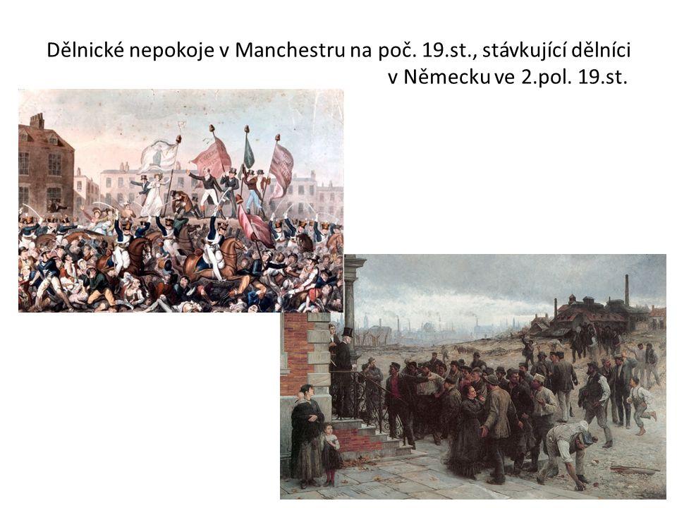 Dělnické nepokoje v Manchestru na poč. 19.st., stávkující dělníci v Německu ve 2.pol. 19.st.