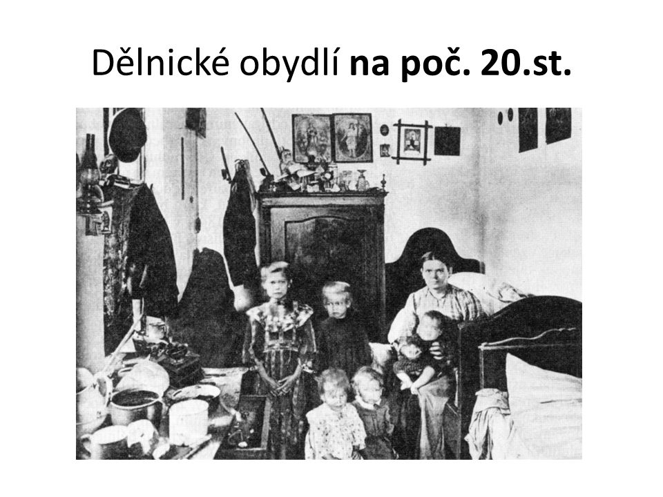 Dělnické obydlí na poč. 20.st.