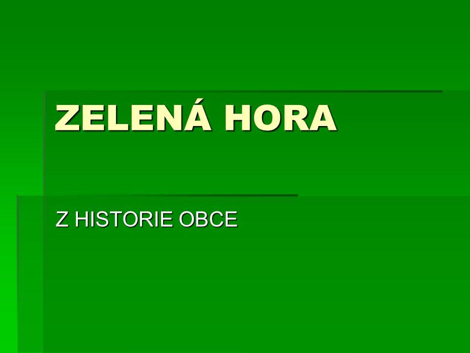 ZELENÁ HORA Z HISTORIE OBCE