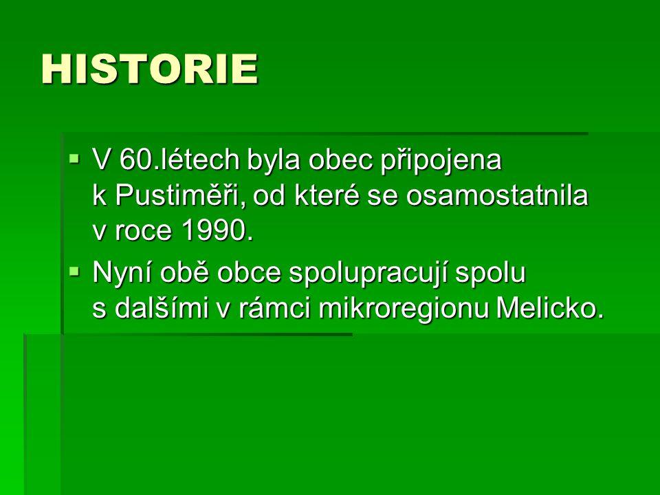 HISTORIE  V 60.létech byla obec připojena k Pustiměři, od které se osamostatnila v roce 1990.  Nyní obě obce spolupracují spolu s dalšími v rámci mi