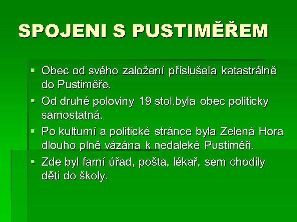 SPOJENI S PUSTIMĚŘEM  Obec od svého založení příslušela katastrálně do Pustiměře.  Od druhé poloviny 19 stol.byla obec politicky samostatná.  Po ku