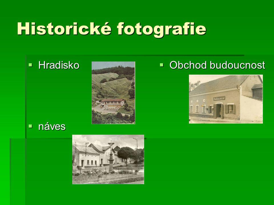 Historické fotografie  Hradisko  náves  Obchod budoucnost