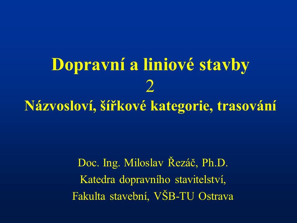 Podle § 2 zákona č.13/1997 Sb.