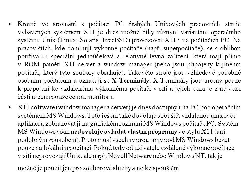 Kromě ve srovnání s počítači PC drahých Unixových pracovních stanic vybavených systémem X11 je dnes možné díky různým variantám operačního systému Unix (Linux, Solaris, FreeBSD) provozovat X11 i na počítačích PC.