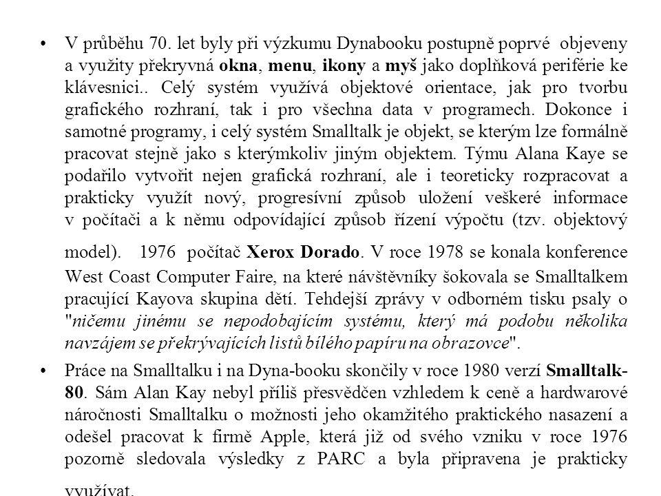 V průběhu 70. let byly při výzkumu Dynabooku postupně poprvé objeveny a využity překryvná okna, menu, ikony a myš jako doplňková periférie ke klávesni