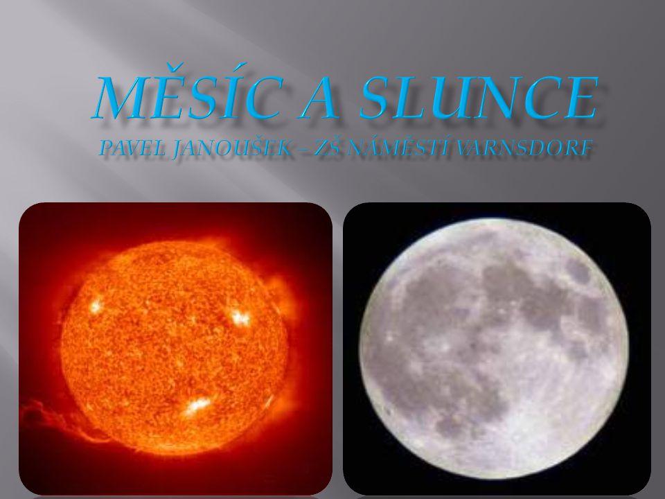  Měsíc je jediná známá přirozená družice Země. Střední vzdálenost Měsíce od Země je 384 403 km.
