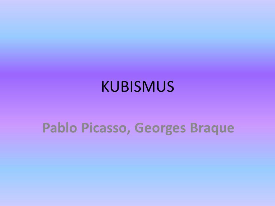 KUBISMUS Pablo Picasso, Georges Braque