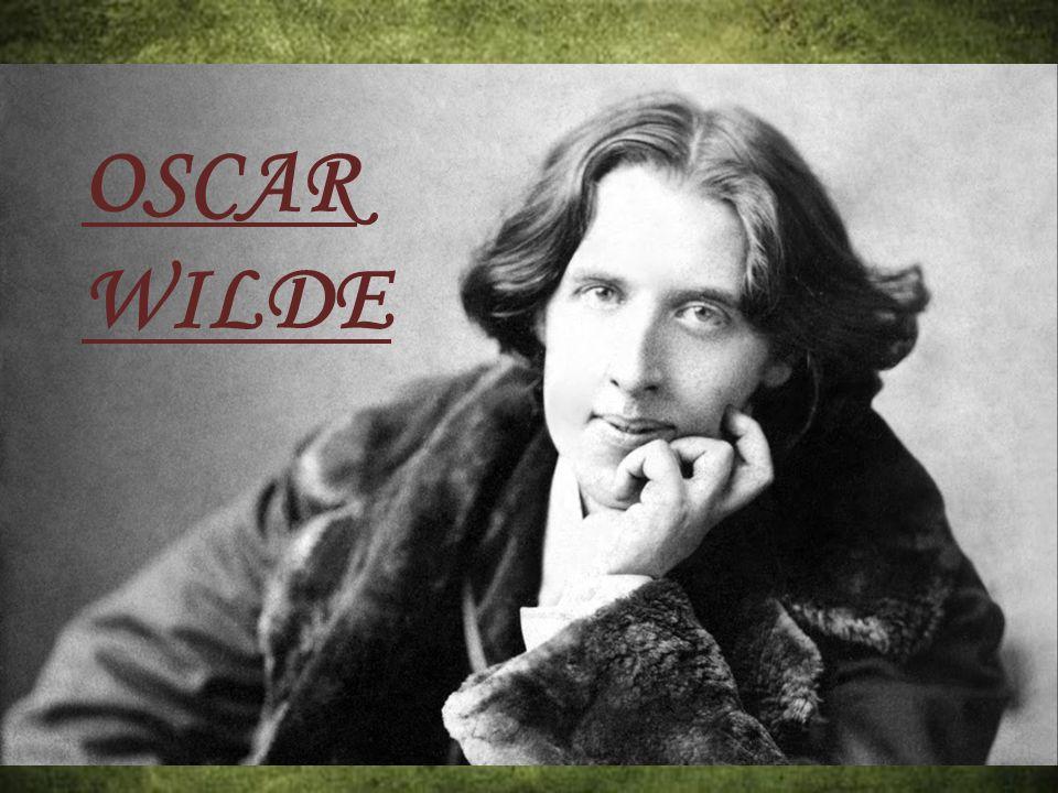 Oscar Wilde 16.10. 1854 Dublin – 30. 11.