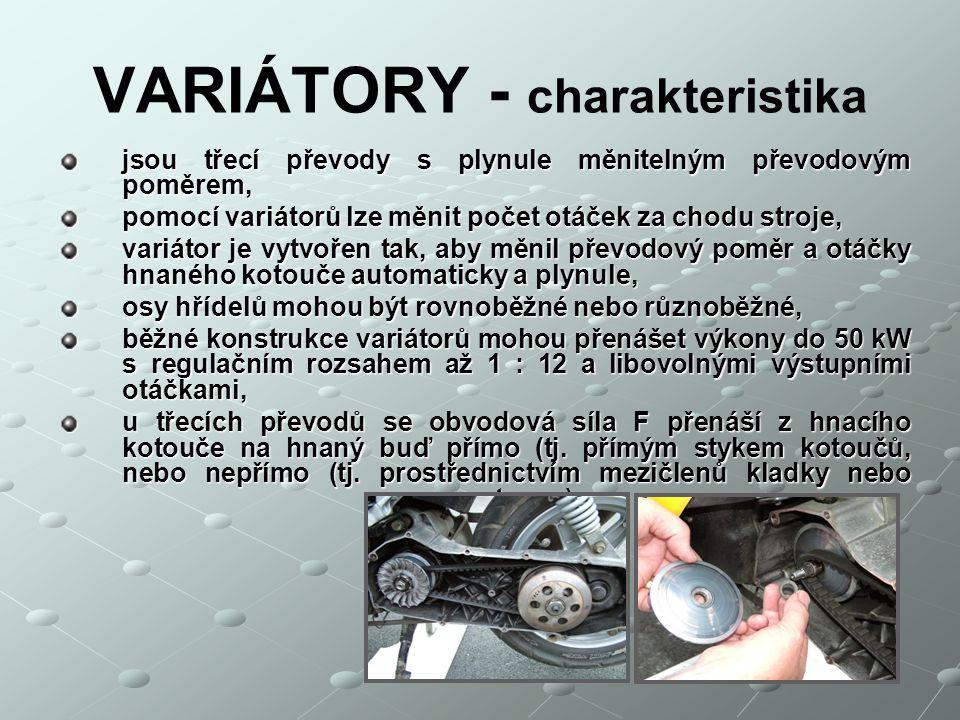 VARIÁTORY- rozdělení Rozdělení variátorových převodů: Rozdělení variátorových převodů: 1) 1)Plynule měnitelný převod pomocí třecího kola, 2) 2)S klínovým řemenem, 3) 3)Variátor s jedním nebo dvěma kuželovými bubny a posuvným třecím kotoučem.