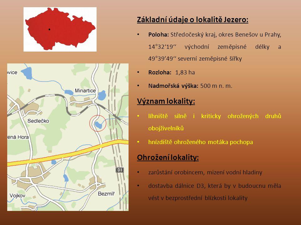 Základní údaje o lokalitě Jezero: Poloha: Středočeský kraj, okres Benešov u Prahy, 14°32'19'' východní zeměpisné délky a 49°39'49'' severní zeměpisné
