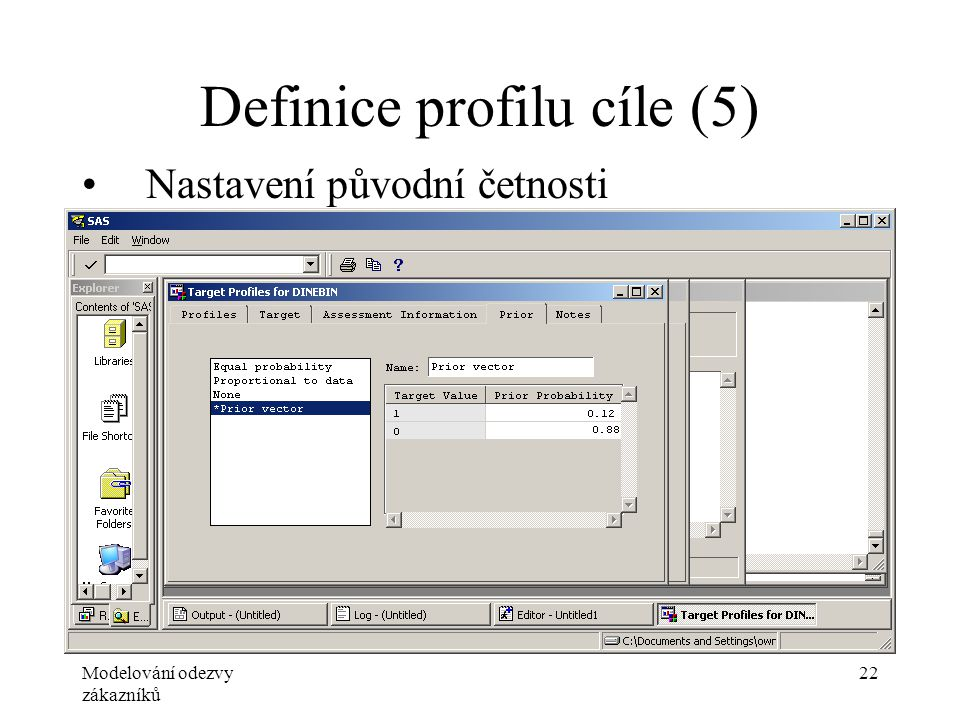 Modelování odezvy zákazníků 22 Definice profilu cíle (5) Nastavení původní četnosti