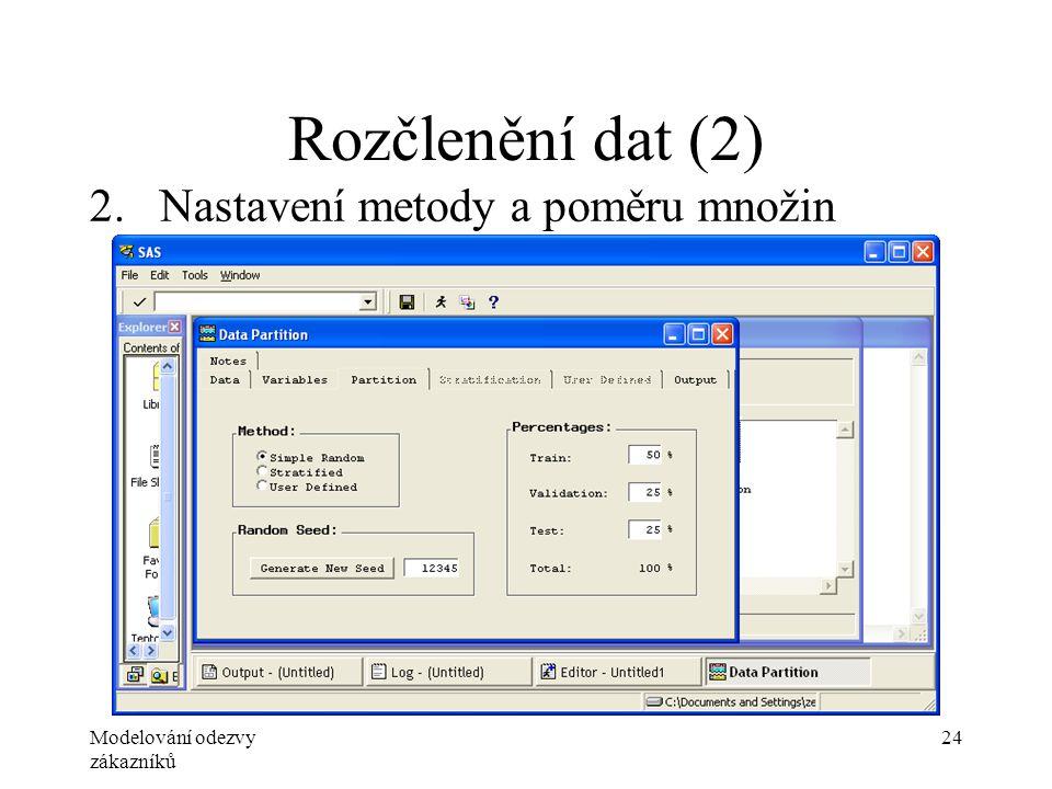 Modelování odezvy zákazníků 24 Rozčlenění dat (2) 2.Nastavení metody a poměru množin