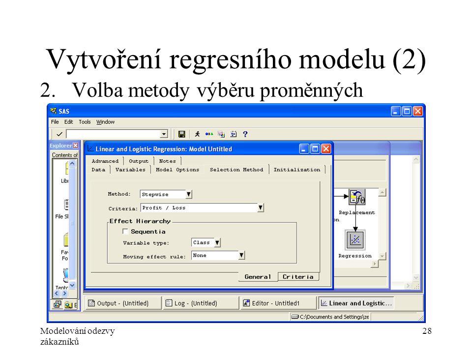 Modelování odezvy zákazníků 28 Vytvoření regresního modelu (2) 2.Volba metody výběru proměnných